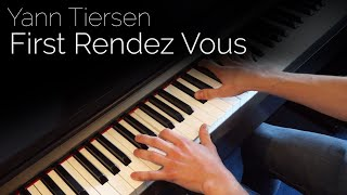 Yann Tiersen - First Rendez Vous - Piano cover [HD]