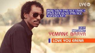 LYE.tv - Legend Yemane Barya - Natsenet | ናጽነት - LYE Eritrean Music