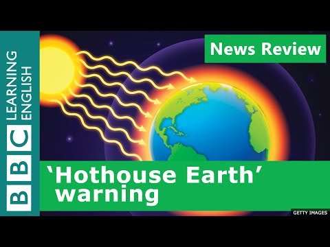 'Hothouse Earth' warning: BBC News Review