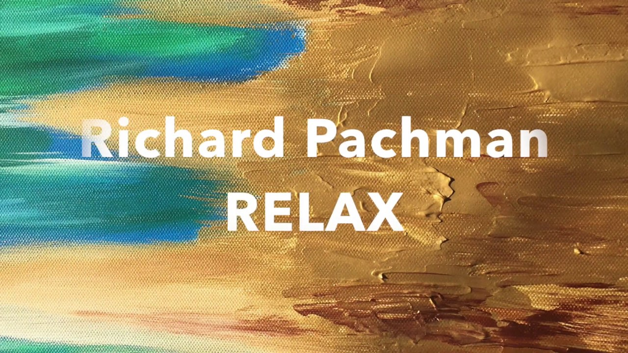 Video Richard Pachman – RELAX – relaxační hudba a obrazy