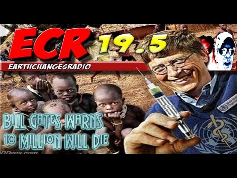 ECR 19.5 - Bill Gates warns 10 million will die..