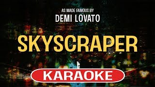 Sing along with this karaoke version of skyscraper as made famous by demi lovato and enjoy it!skyscraper is a song originally recorded lovato. v...