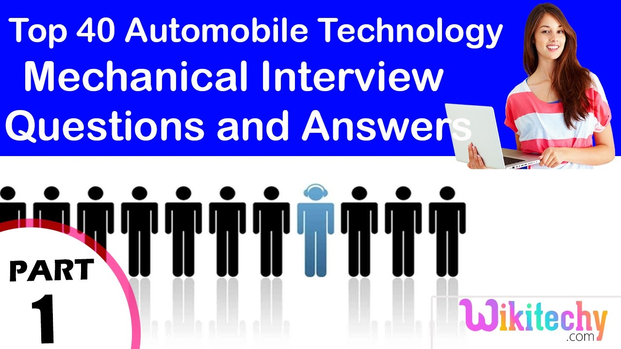 top automobile technology mechanical interview questions and top 40 automobile technology mechanical interview questions and answers for fresher beginners