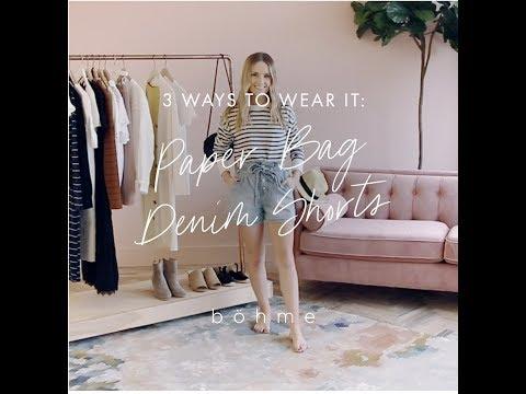 3 Ways to Wear It: Paper Bag Denim Shorts
