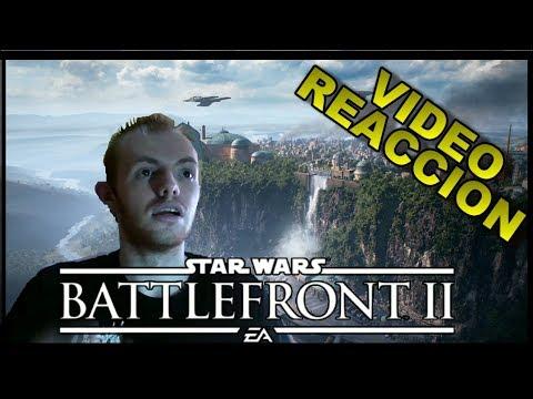 VIDEO REACCION AL TRAILER BATTLEFRONT II (MULTIJUGADOR)
