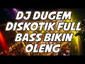 DJ DUGEM PALING TERBARU 2021 FULL BASS BIKIN OLENG ..