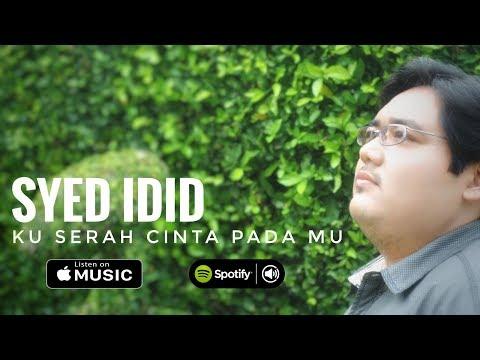 syed-idid---ku-serah-cinta-pada-mu-(official-lyrics-video)