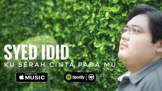 Syed Idid - Ku Serah Cinta Pada Mu (Official Lirik Video) (Lagu Melayu Terbaru 2016)
