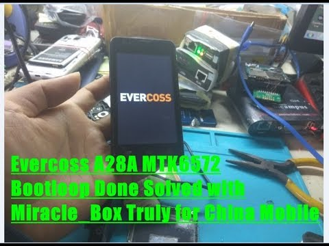 Evercoss A28A MTK6572 Bootloop Done Solved with Miracle Box Truly for China Mobile