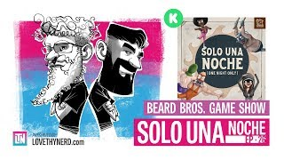 Beard Bros. Game Show | Ep. 26 · Solo Una Noche Kickstarter Preview