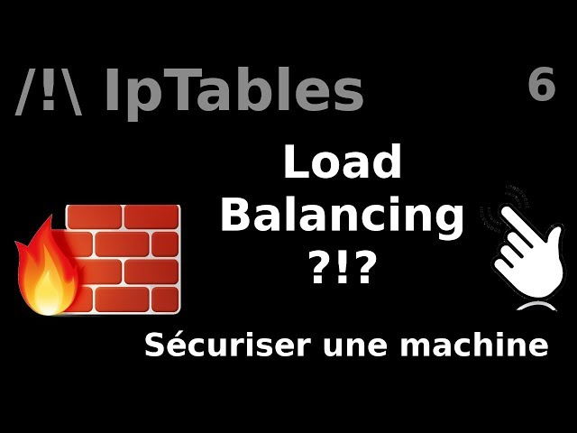 IpTables - 6. Load-Balancing avec un firewall ? | tutos fr