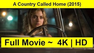 A Country Called Home Full Length'MOVIE 2015