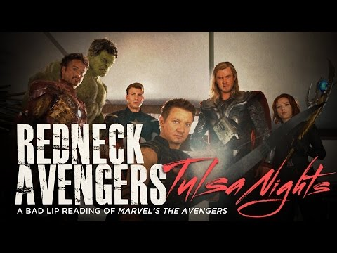 """REDNECK AVENGERS: TULSA NIGHTS"" — A Bad Lip Reading of Marvel's The Avengers"