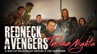 """REDNECK AVENGERS: TULSA NIGHTS"" - A Bad Lip Reading of Marvel's The Avengers"