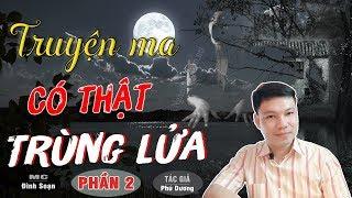 [PHẦN 2] SỢ Trùng Lửa - Truyện Ma Có Thật Mới Rợn Lắm TG Phú Dương