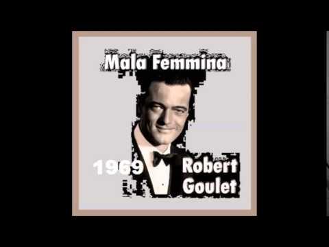Robert Goulet - Mala Femmina