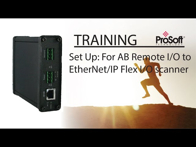 Set Up: For AB Remote I/O to EtherNet/IP Flex I/O scanner