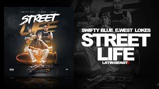 Swifty Blue - Street Life Ft. E. West & Lokes ( Audio)