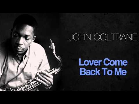 John Coltrane - Lover Come Back To Me