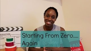 Vlog #1-  Starting From Zero Again- Reinvent Yourself
