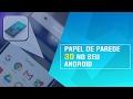 Como Coloca Papel de Parede 3D no seu Android - NOVO 2017