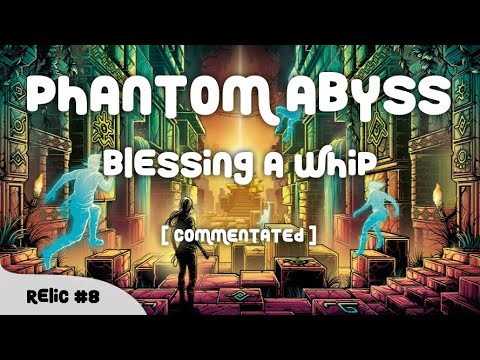 BLESSING A WHIP   Phantom Abyss (Devouring Rage)  