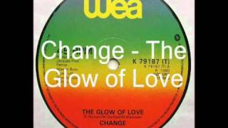 Change -  The Glow of Love (The Glow  edit By ChangED)
