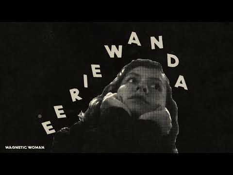 Eerie Wanda - Magnetic Woman (Official Audio) Mp3