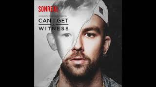 SonReal - Can I Get a Witness (Clean edit)
