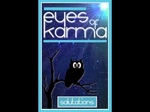 Eyes of Karma - Salutations