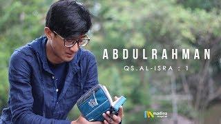 Murottal merdu Abdulrahman Qs. Al-Isra : 1