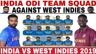 INDIA ODI TEAM SQUAD AGAINST WEST INDIES 2019 | IND VS WI 3 ODI MATCHES SERIES 2019