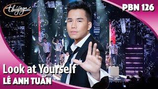PBN 126 | Lê Anh Tuấn - Look at Yourself