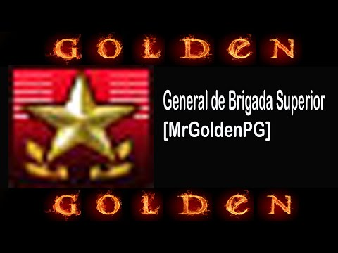 【★】General de Brigada Superior [MrGoldenPG]【★】