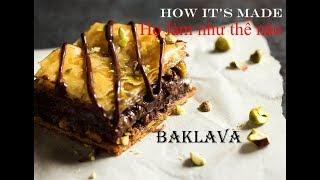 [HOW IT'S MADE] BAKLAVA - Họ làm như thế nào ?