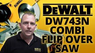 Dewalt DW743N Combination Flip Over Saw   Toolstop Demo