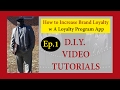 How to Increase Brand Loyalty w A Loyalty Program App - Ep 1
