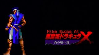 Mike Sucks At Castlevania Dracula X