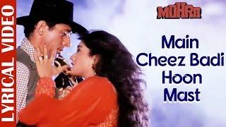 Main Cheez Badi Hoon Mast Mast - LYRICAL | Akshay Kumar & Raveena Tandon | Mohra |Best Romantic Song