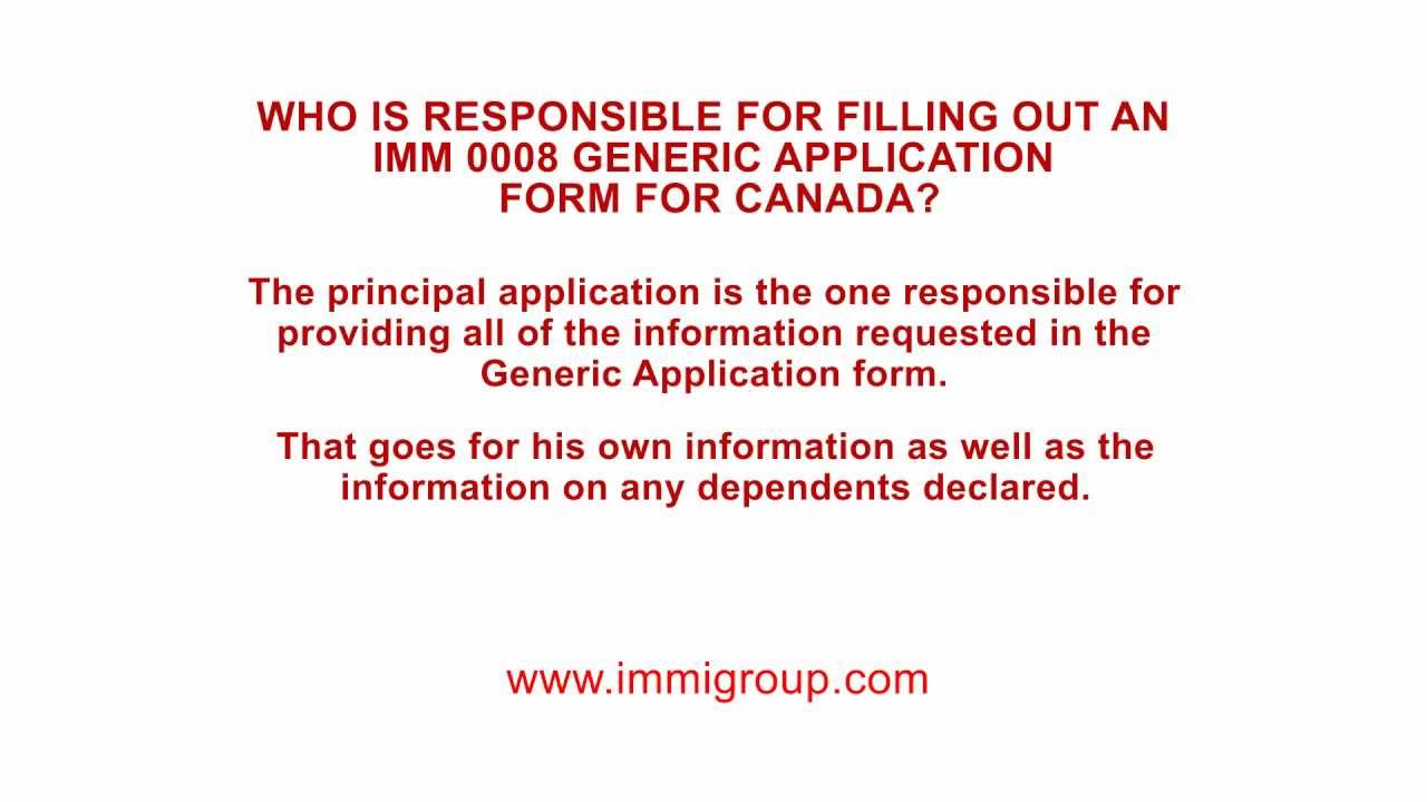 Who is responsible for filling out an IMM 0008 Generic Application Generic Application Form Canada Imm Guide on