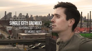 """Single City (Remix)"" [feat. Matt Doyle] Music Video"