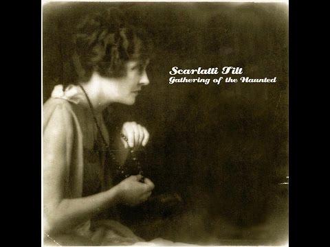 Scarlatti Tilt - Gathering of the Haunted (Songs & Whispers) [Full Album]
