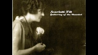 Scarlatti Tilt - Gathering of the Haunted (Songs & Whispers) [Full Album]