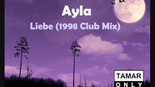 Ayla - Liebe (1998 Club Mix)