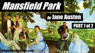 MANSFIELD PARK by Jane Austen - FULL AudioBook | GreatestAudioBooks - P1 of 2