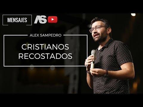 Predicación Alex Sampedro 🎥 📺 / Cristianos Recostados.