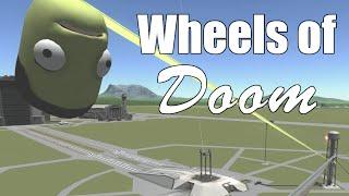 KSP: The Wheels of Doom