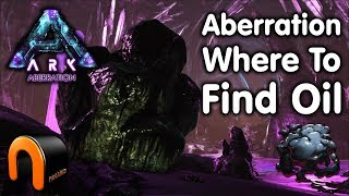 ARK - WHERE TO FIND OIL ON ABERRATION!