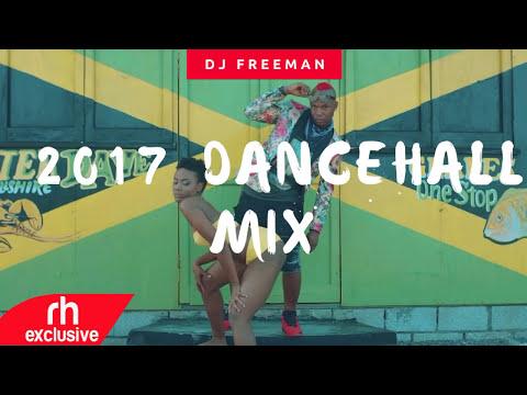 DJ FREEMAN - 2017 NEW  DANCEHALL MIX, Vybz,Alkaline,steflon,french,Texting,Kranium,popcaan (RH EXCL