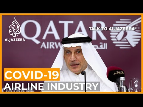 Qatar Airways CEO: Coronavirus has changed the airline industry | Talk to Al Jazeera